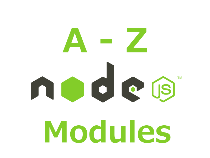 A to Z List of Useful Node.js Modules