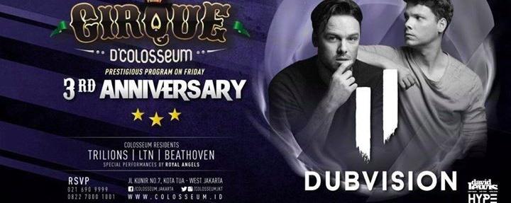 Cirque D'Colosseum 3rd Anniversary - Dubvision