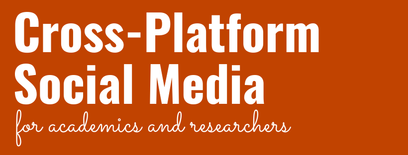 Cross-Platform Social Media for Academics