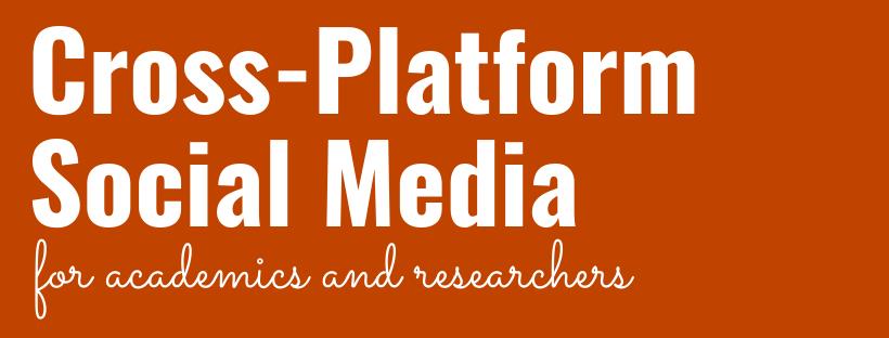 Cross-Platform Social Media for Academics