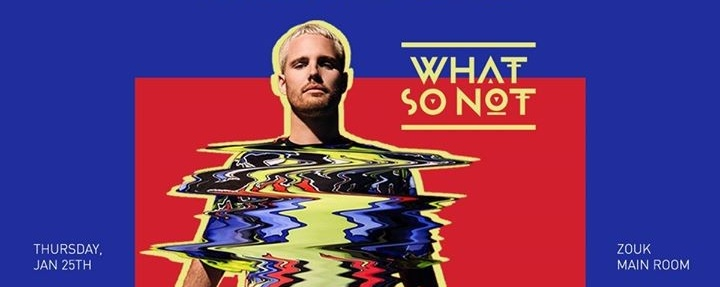 What So Not (OWSLA, AU) in Singapore