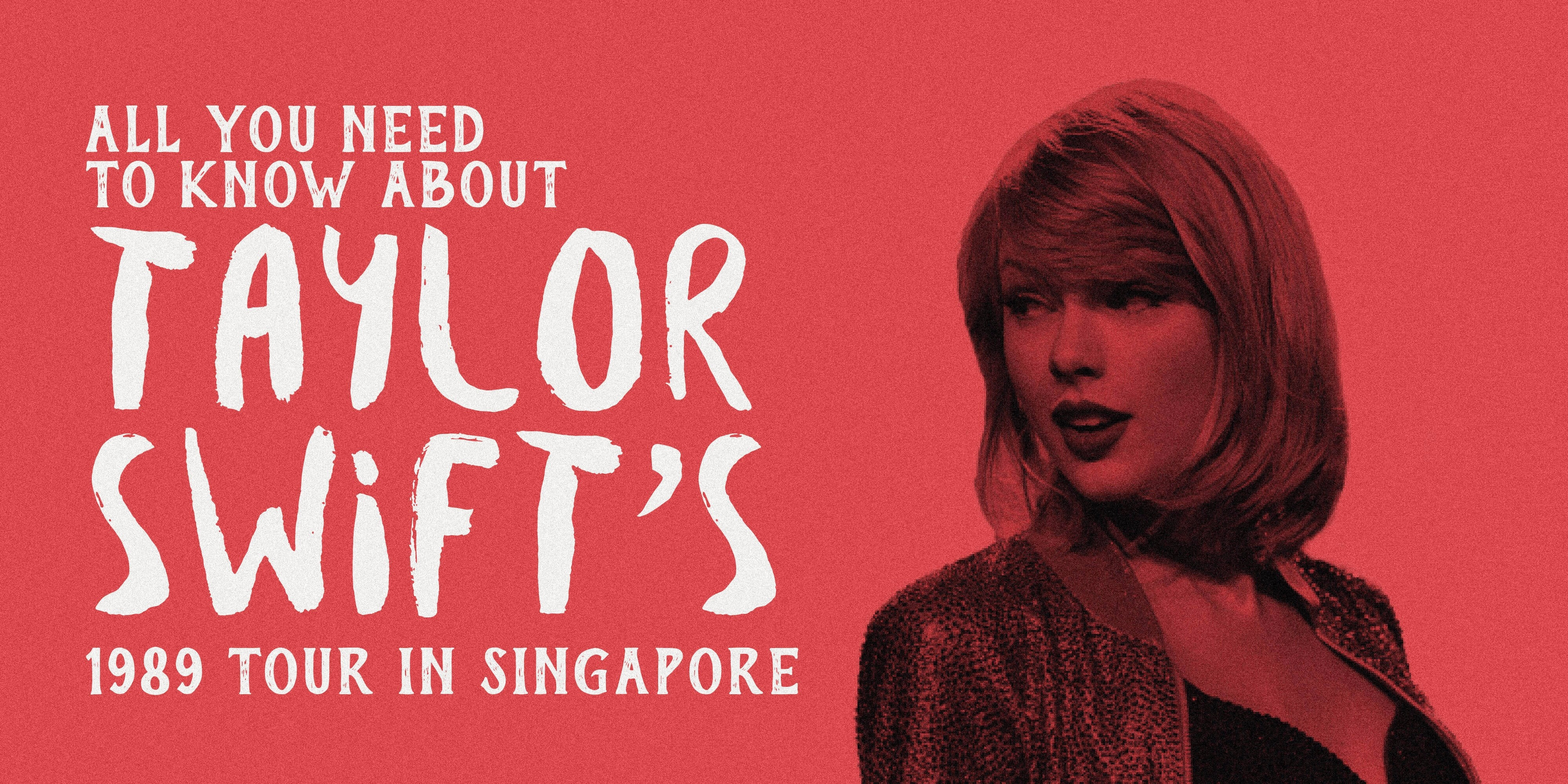 All You Need To Know About Taylor Swift's 1989 Tour in Singapore