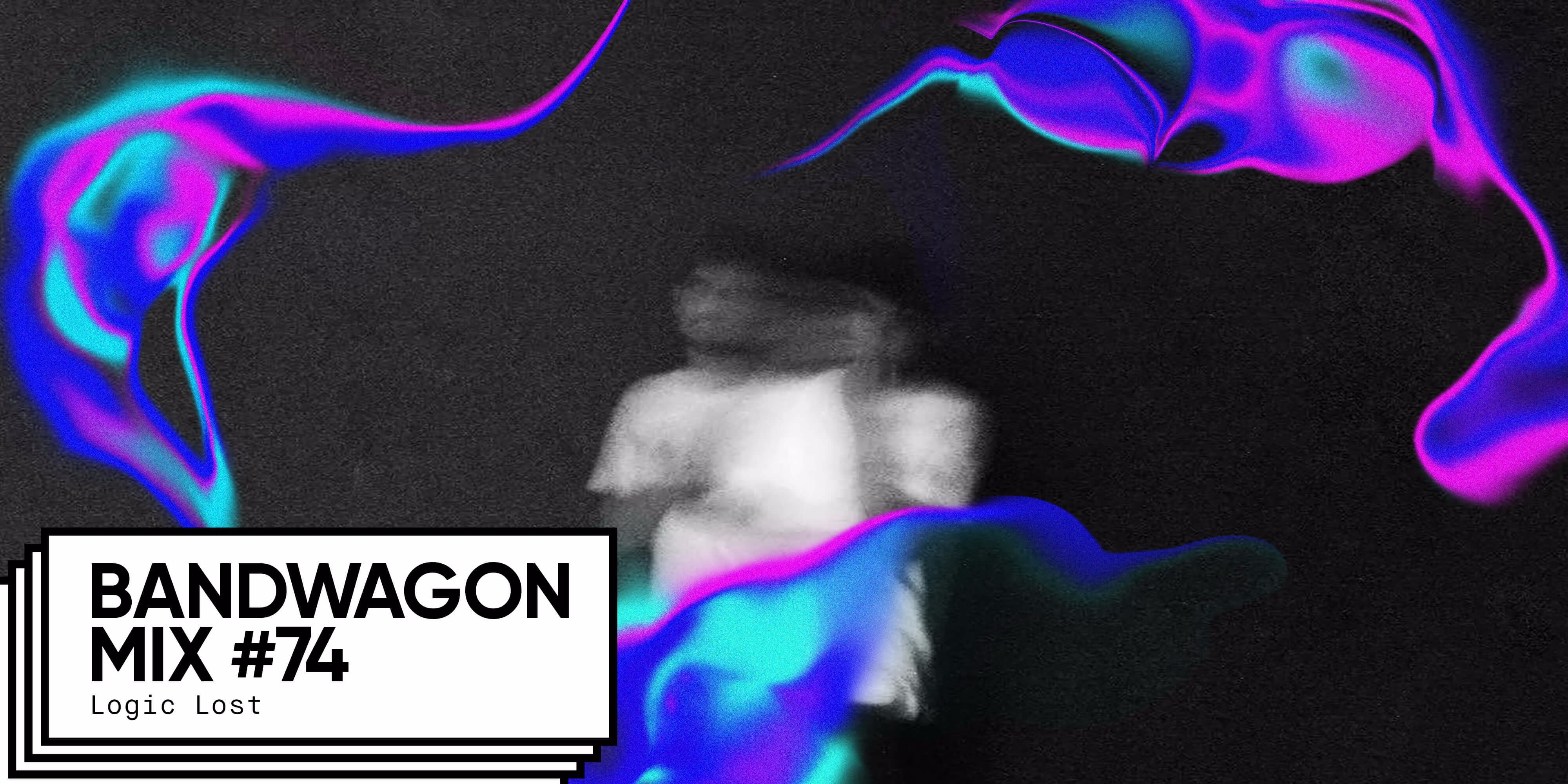 Bandwagon Mix #74: Logic Lost