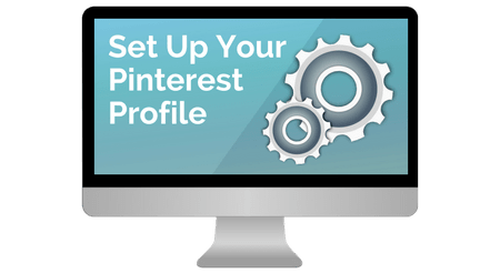 how to set up your pinterest profile for beginner bloggers