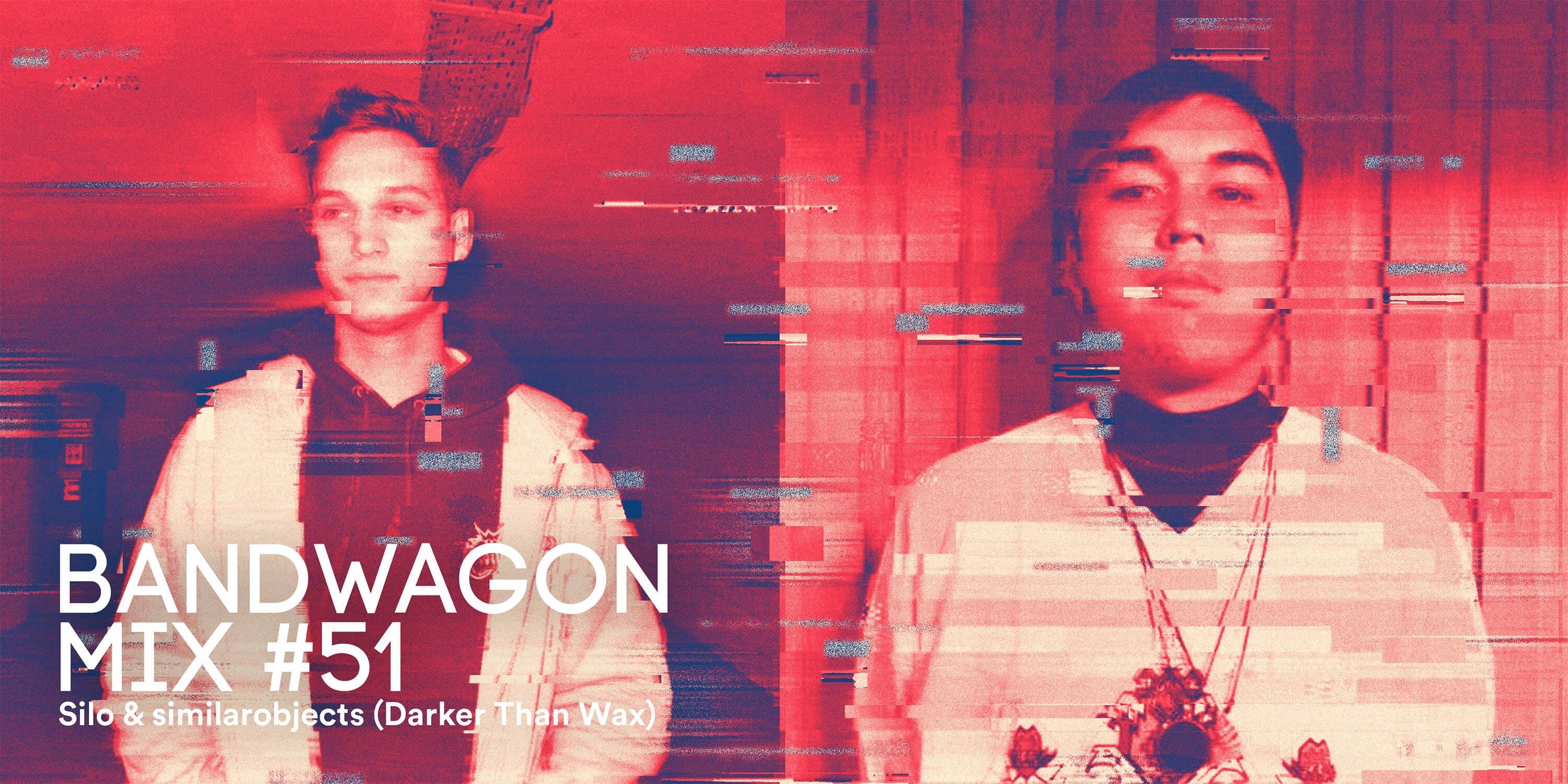 Bandwagon Mix #51: Silo & similarobjects (Darker Than Wax)