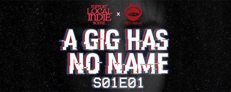 A Gig Has No Name