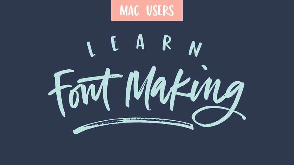 Learn Font Making | Every Tuesday