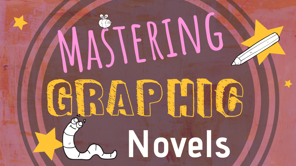 Mastering Graphic Novels