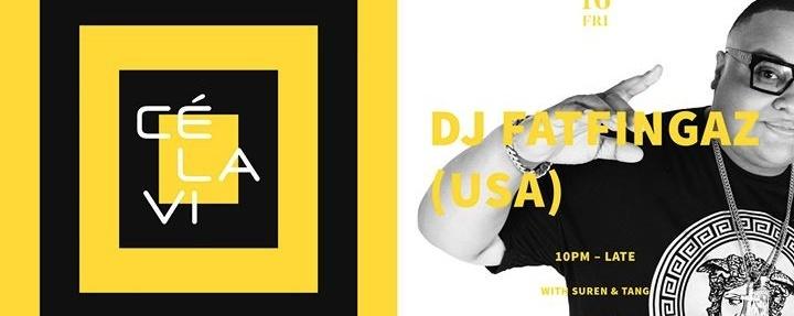 CÉ LA VI presents: DJ Fat Fingaz