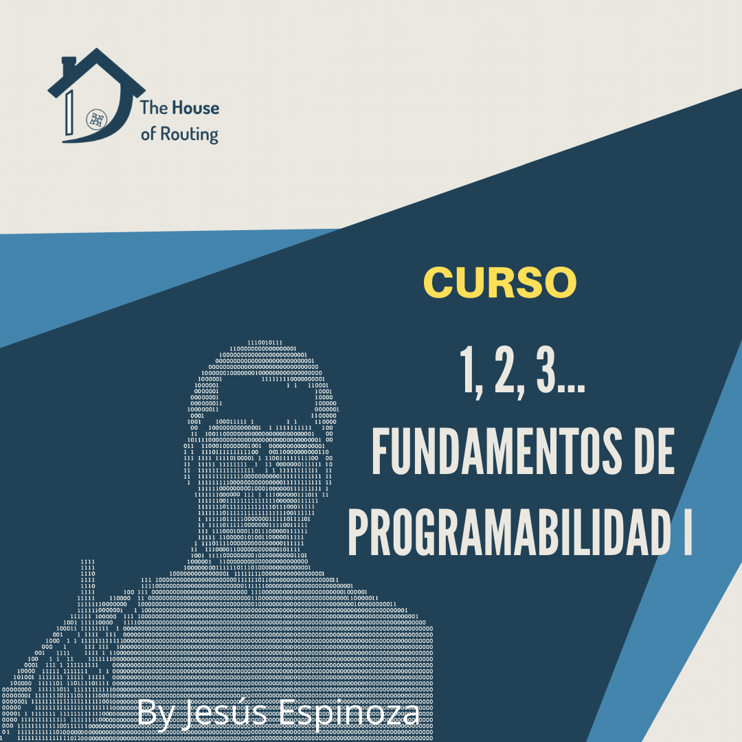 The House of Routing - 1-2-3 Fundamentos de Programabilidad de la Red