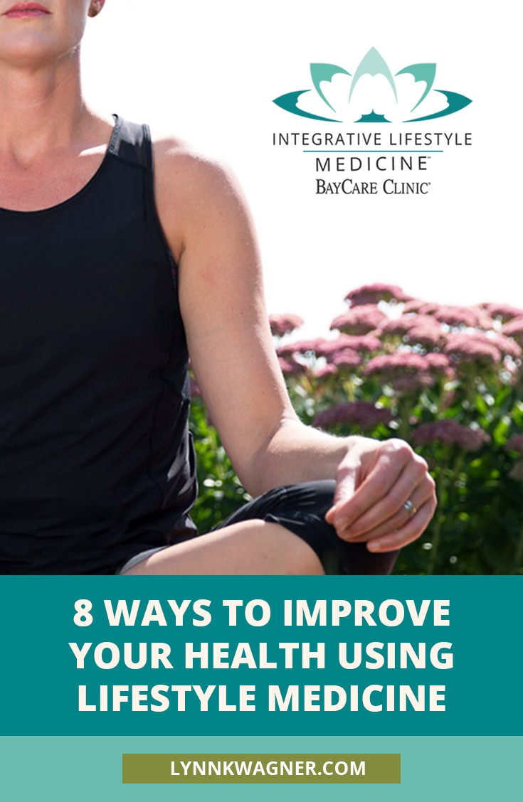 8 Ways to Improve your Health Using Lifestyle Medicine | Lynn K. Wagner, M.D.