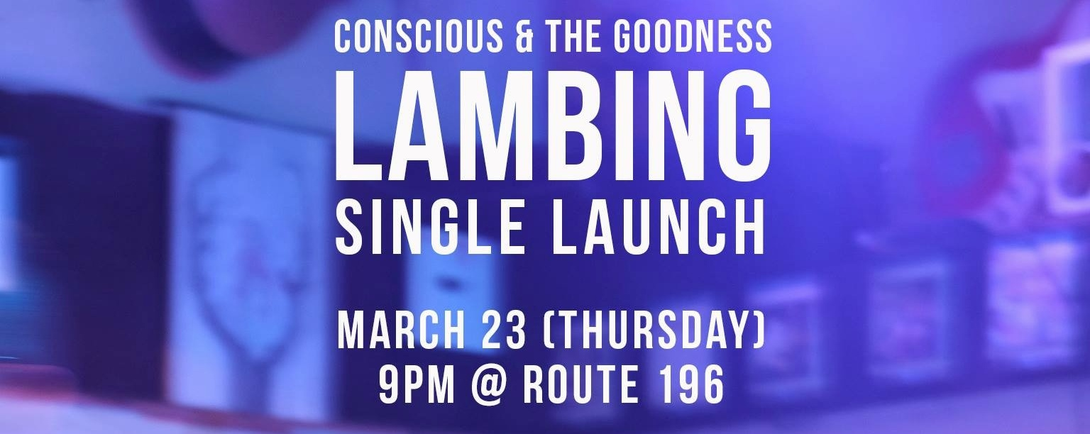 """Conscious & The Goodness """"Lambing"""" Single Launch"""