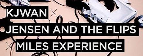 Kjwan, Jensen and the Flips & Miles Experience