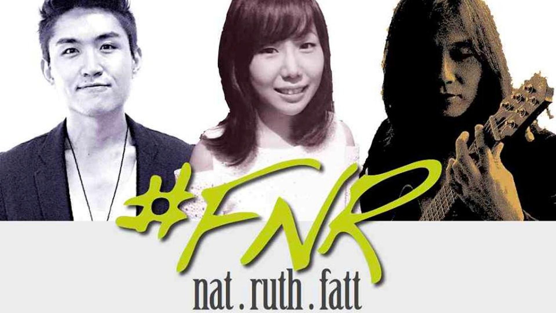 Ruth, Fatt & Nat