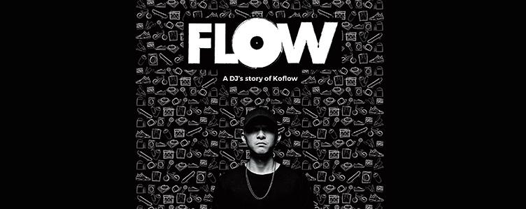 FLOW – A DJ's Story of KoFlow