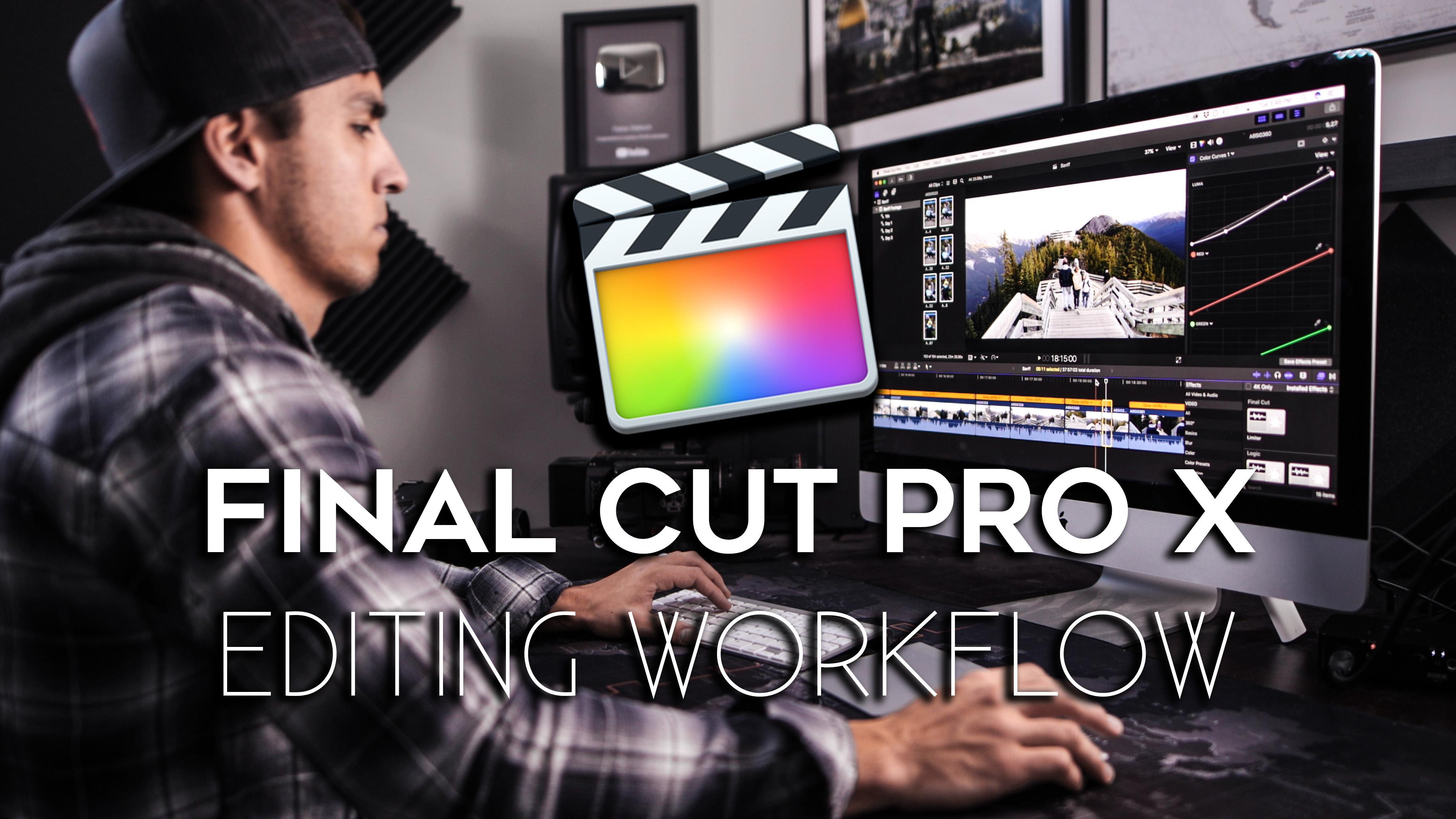 Final Cut Pro X Editing Workflow | Full Time Filmmaker