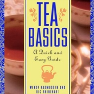 Tea Basics: A Quick and Easy Guide from Tea Books