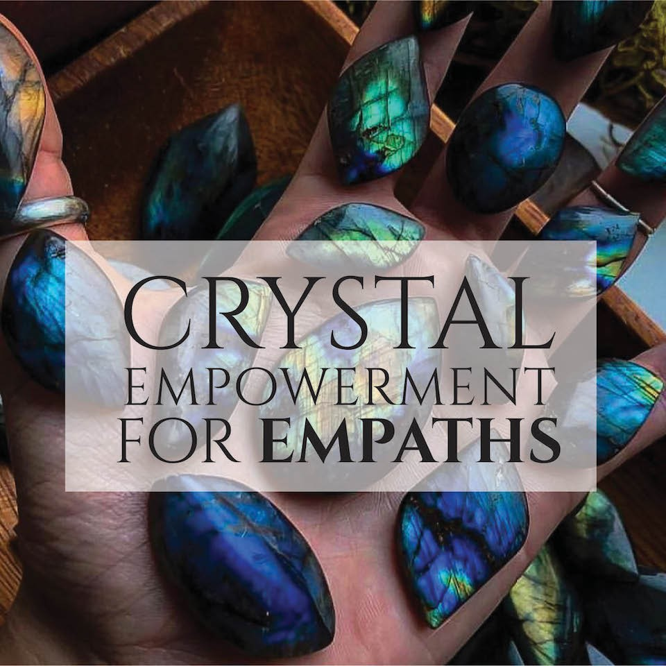 Crystal Empowerment for Empaths | Krista Mitchell
