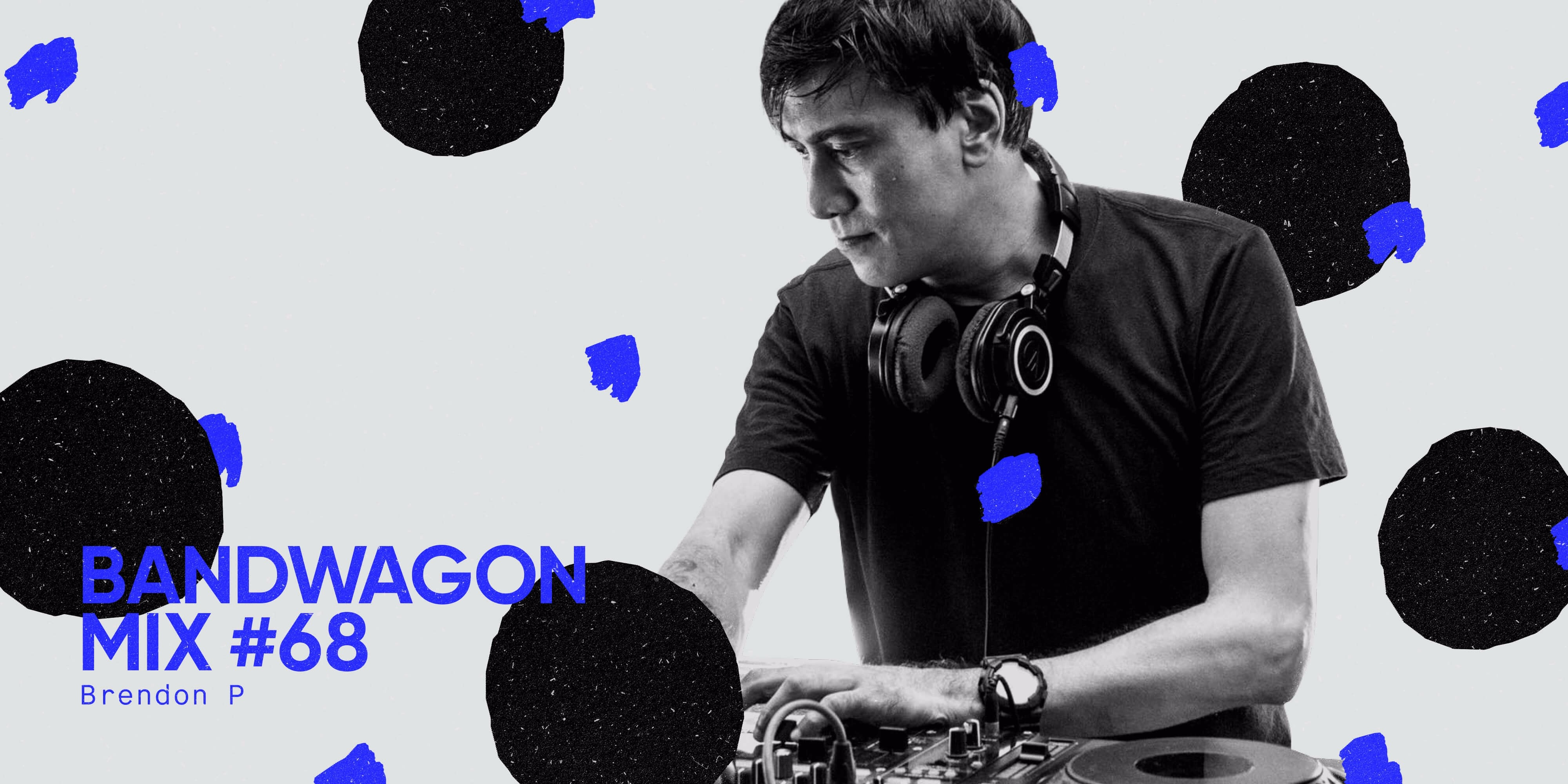 Bandwagon Mix #68: Brendon P
