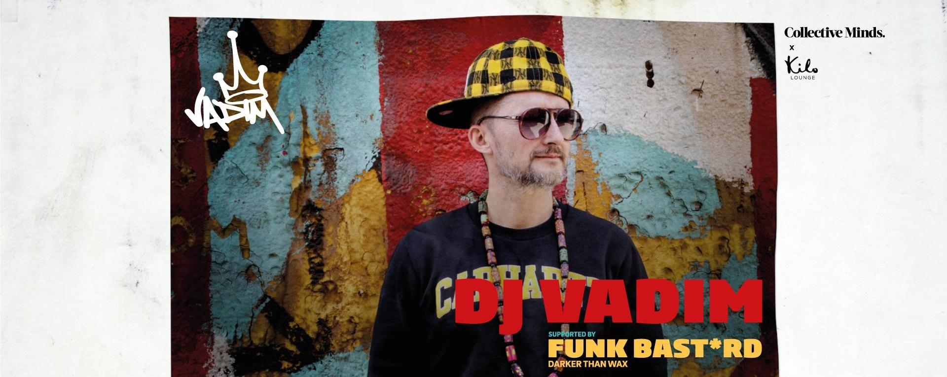 Collective Minds x Kilo Lounge present DJ Vadim