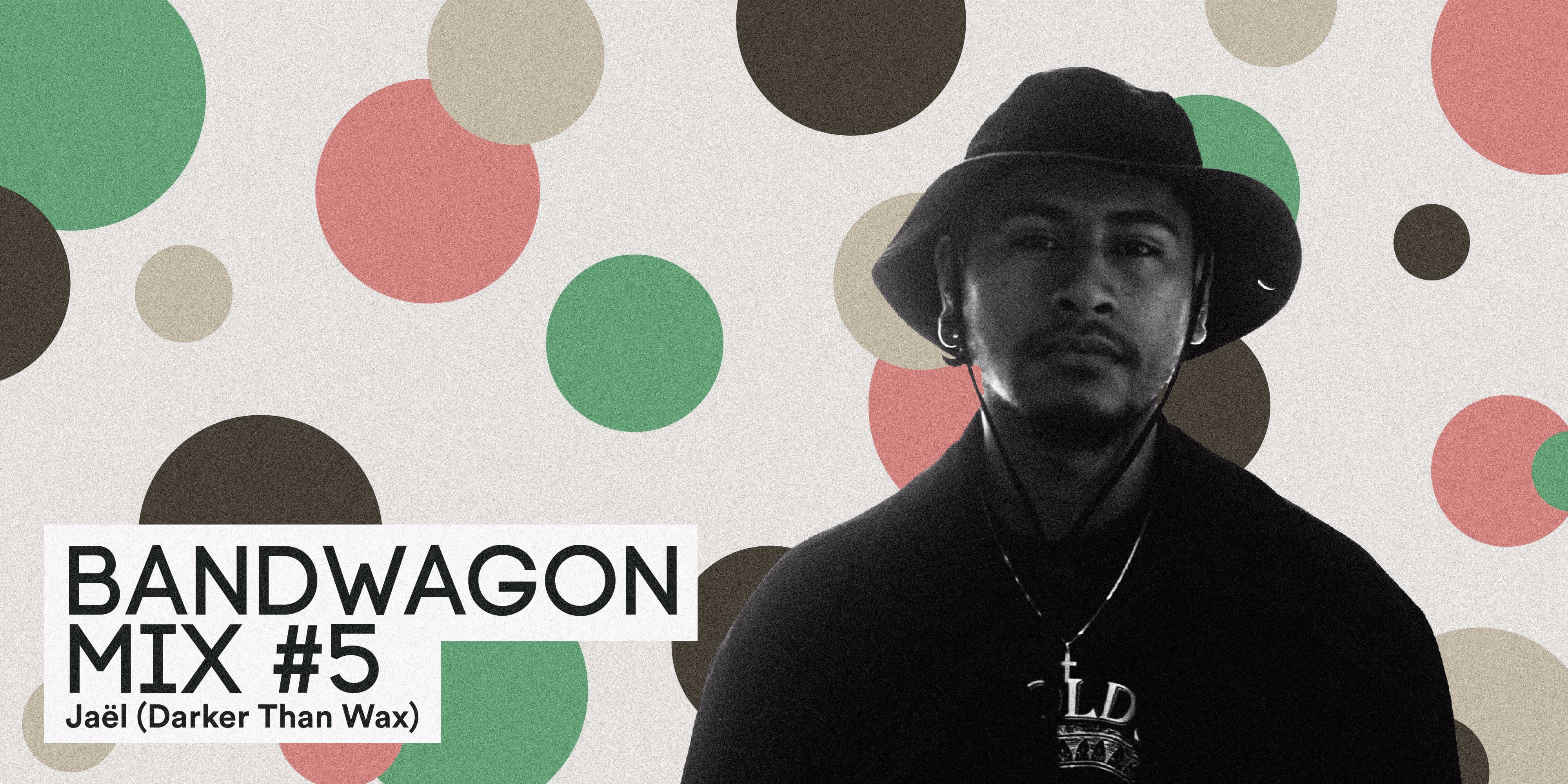 Bandwagon Mix #5: Jaël (Darker Than Wax)