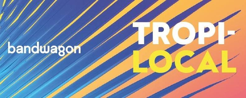 W Singapore x Bandwagon Present: TropiLocal