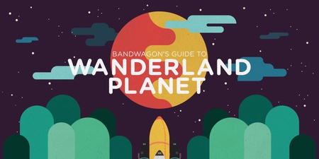 Bandwagon's Guide to Wanderland Planet 2016