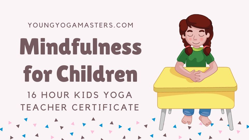 Mindfulness for children kids yoga teacher certificate