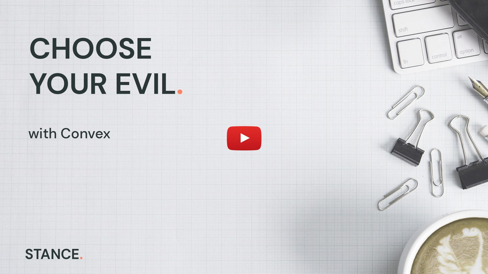 Choose your evil