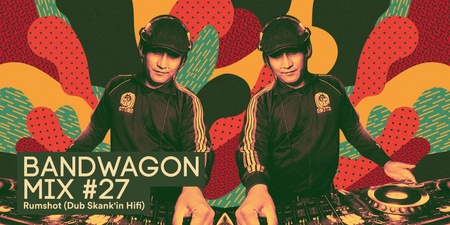 Bandwagon Mix #27: Rumshot (Dub Skank'in Hifi)
