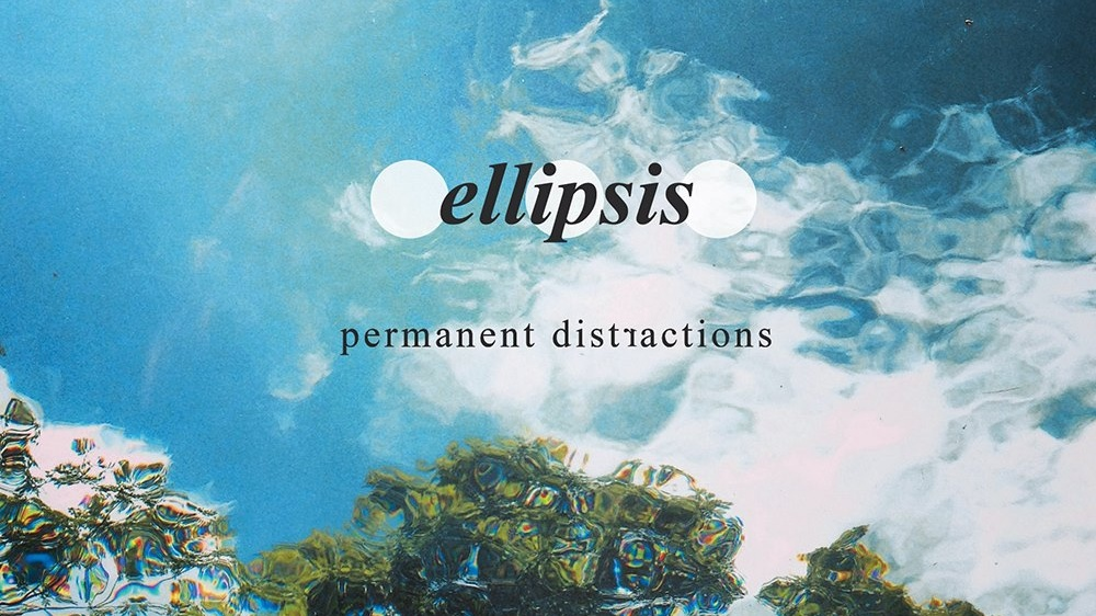 Ellipsis - Permanent Distractions EP Launch Show