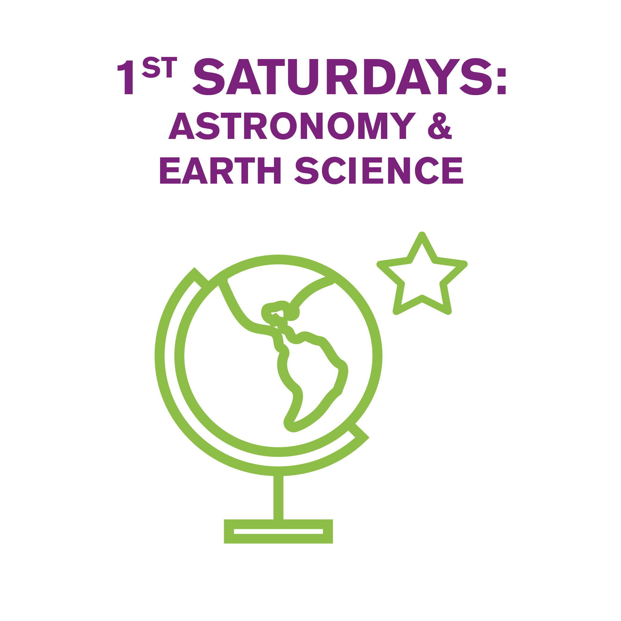 1st Saturdays: Astronomy & Earth Science