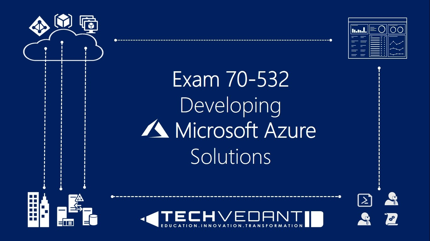 Exam 70 532 developing microsoft azure solutions techvedant 1betcityfo Image collections