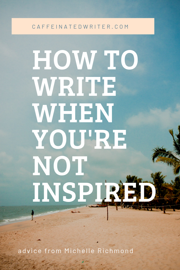 How to Write When You're Not Inspired