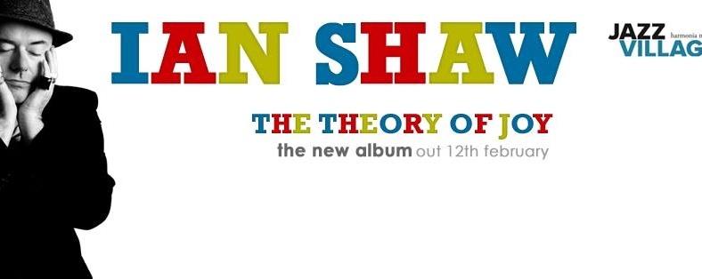 "Singjazz International Series: IAN SHAW - ""THE THEORY OF JOY"""
