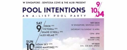 W SINGAPORE x SENTOSA COVE & THE ALIBI PRESENTS: POOL INTENTIONS