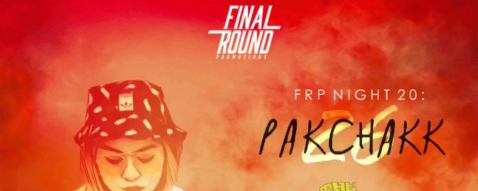 Final Round Promotions Night 20: Pakchakk 26