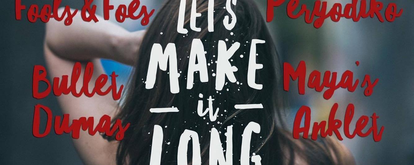 Let's Make It Long V