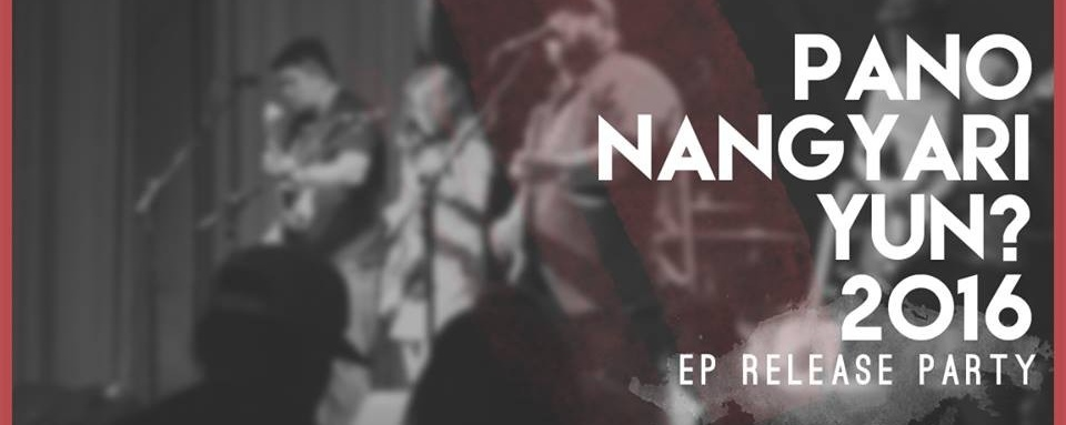 Pa'no Nangyari 'Yun? 2016 EP Release Party