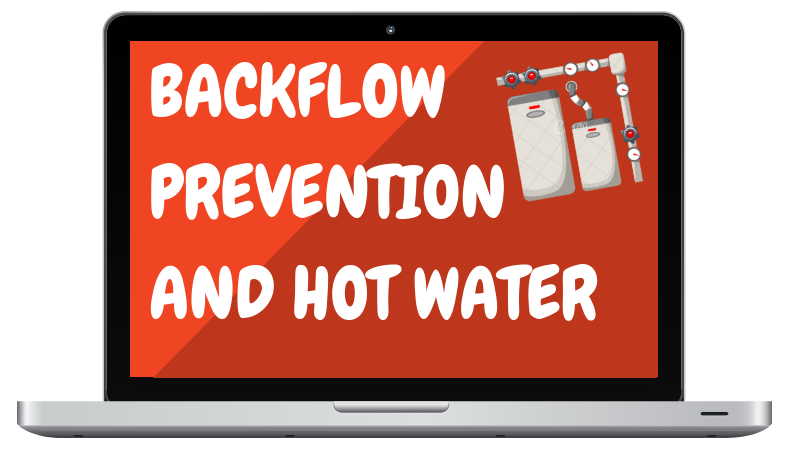 Certifying Plumbing Exam Refresher Course - Backflow Prevention and Hot Water