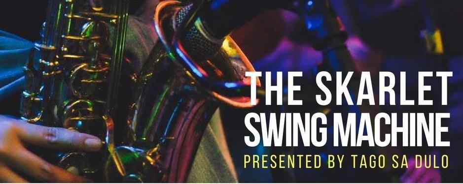 Tago sa Dulo Presents The Skarlet Swing Machine