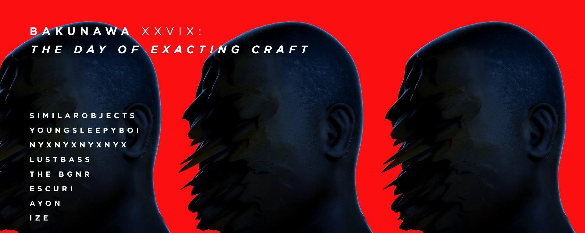 Bakunawa 29 : The Day of Exacting Craft