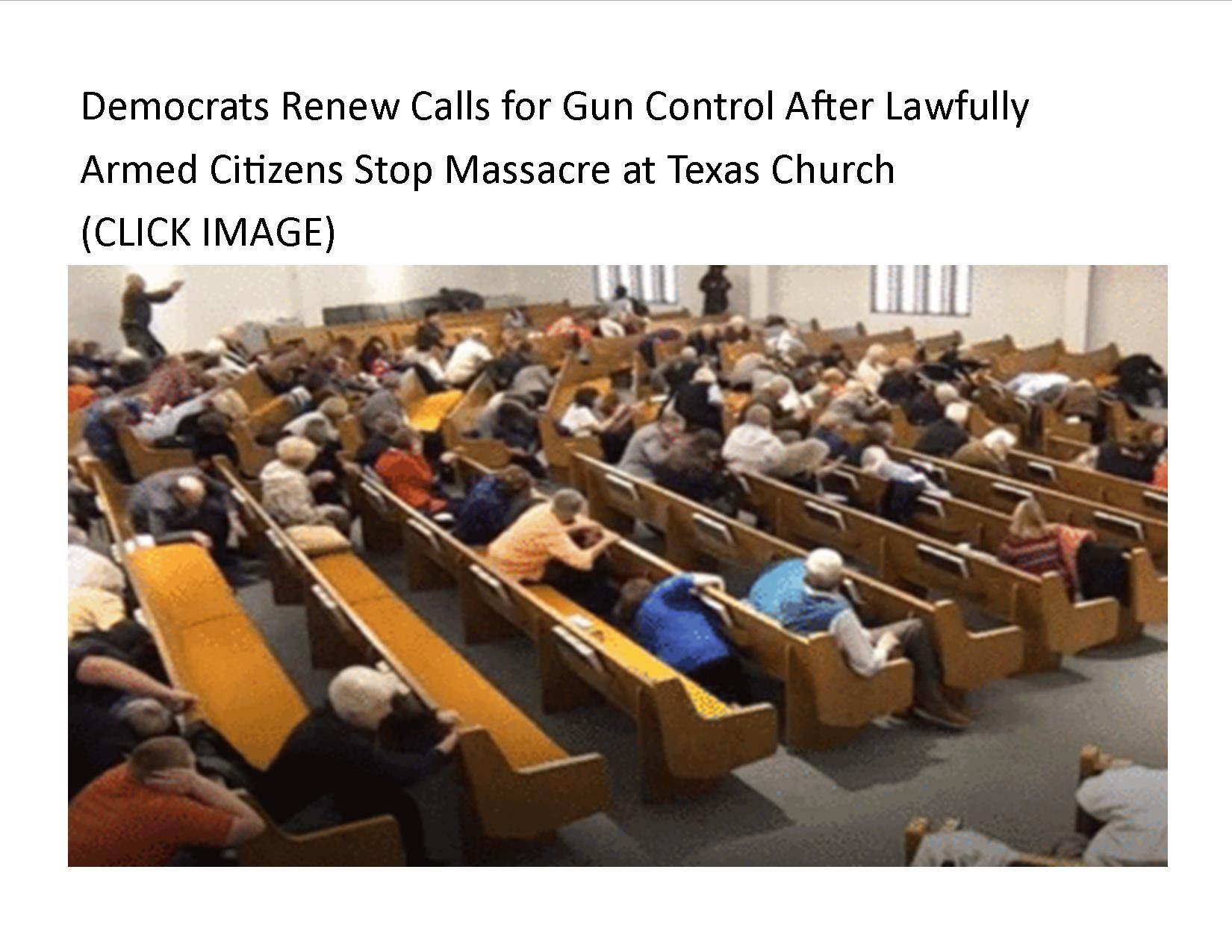 https://www.gunsamerica.com/digest/democrats-renew-gun-control-lawfully-armed-citizens-stop-texas-church/?utm_source=email&utm_medium=20200103_FridayDigest_259&utm_campaign=/digest/democrats-renew-gun-control-lawfully-armed-citizens-stop-texas-church/