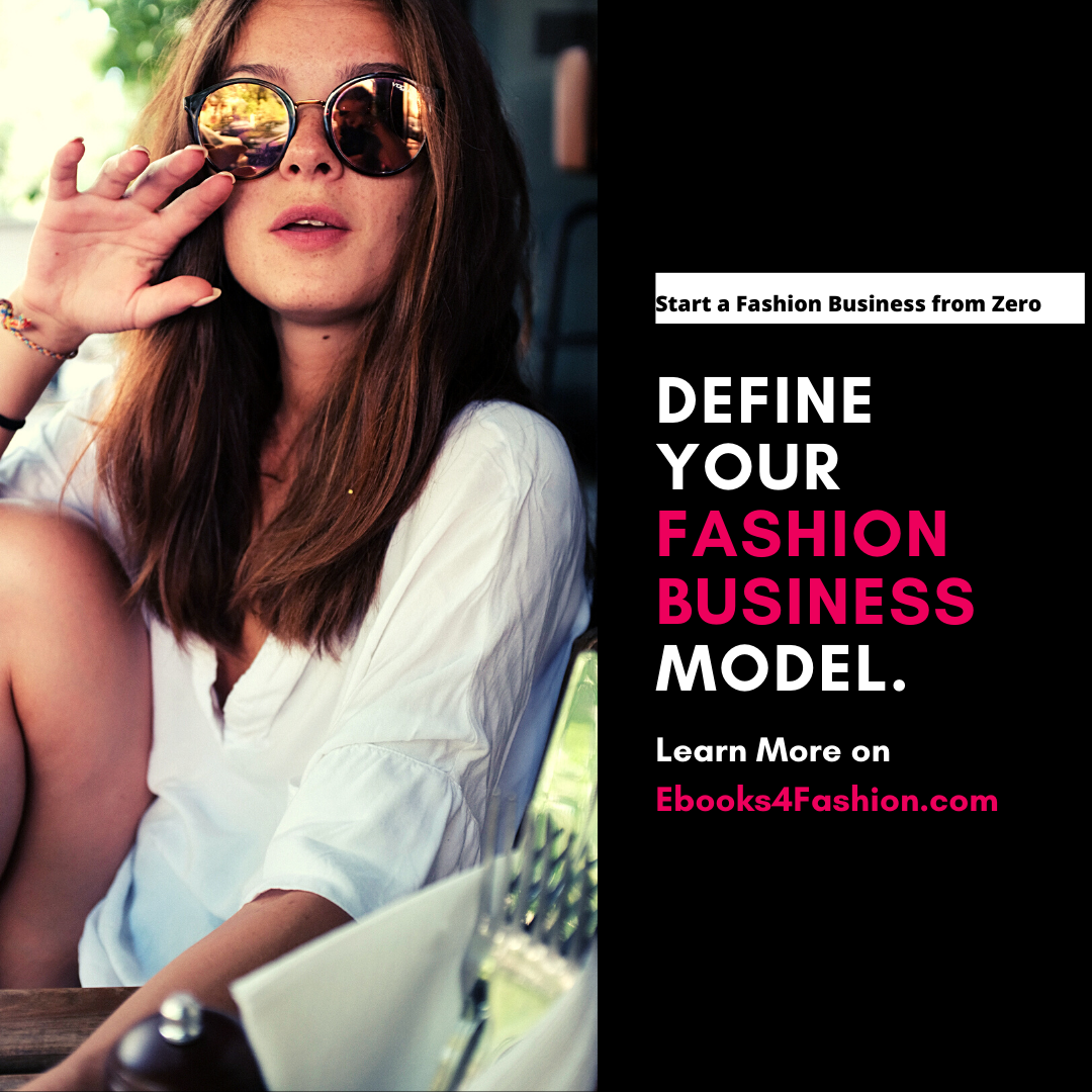 Define your Fashion Business Model, Start a Fashion Business from Zero.