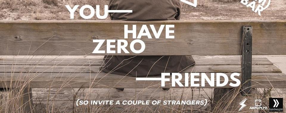 You Have Zero Friends