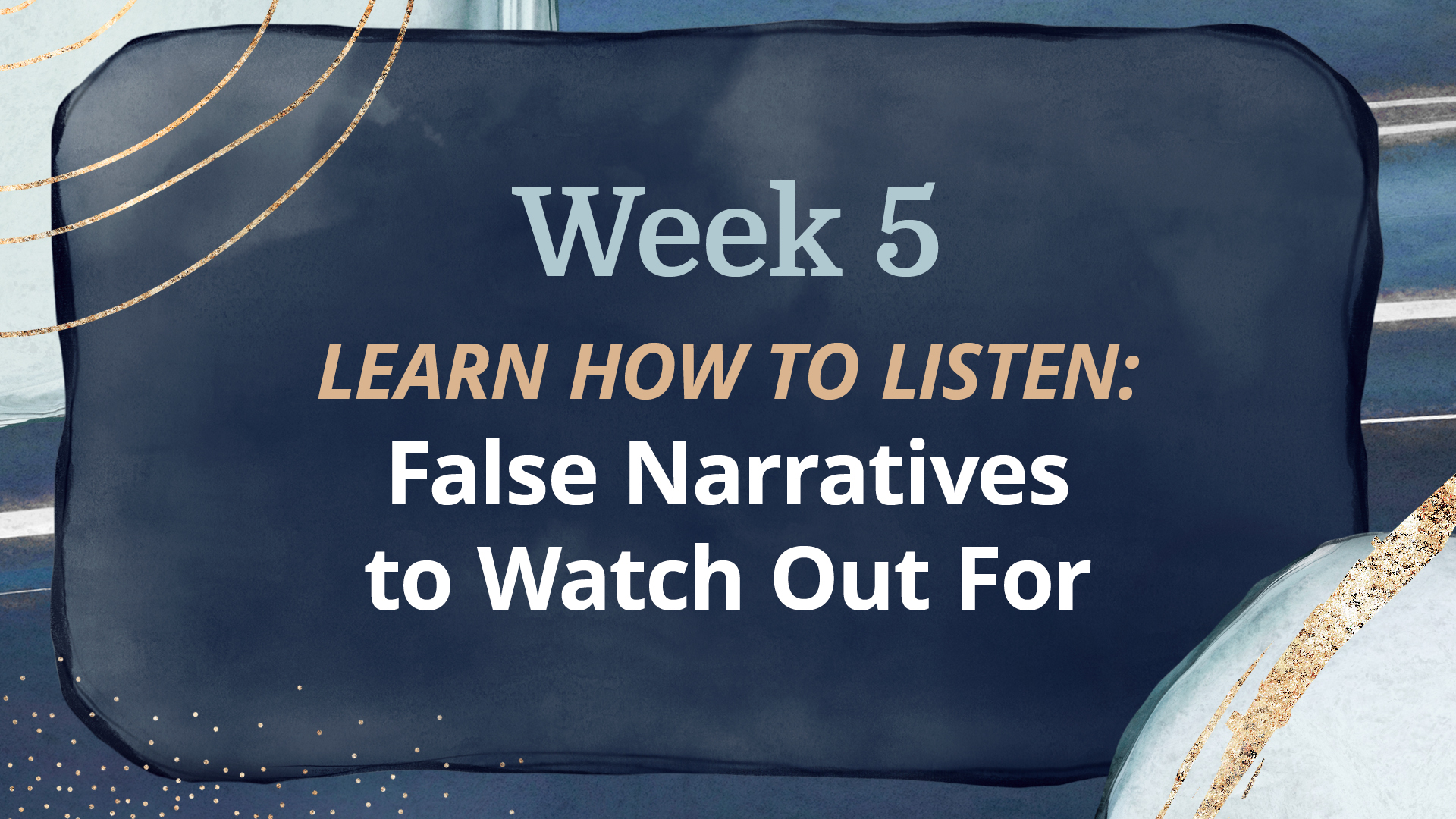 WEEK 5: False Narratives to Watch Out For