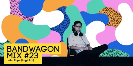 Bandwagon Mix #23: John Pope (Logiclub)