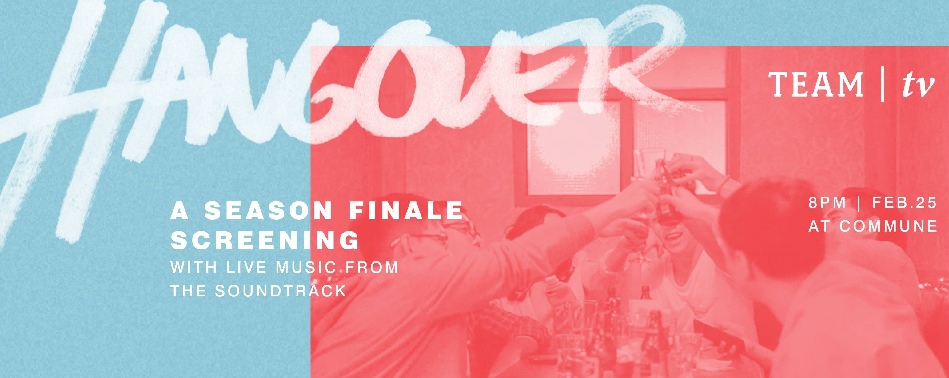 HANG OVER - Hanging Out's Finale Screening Party