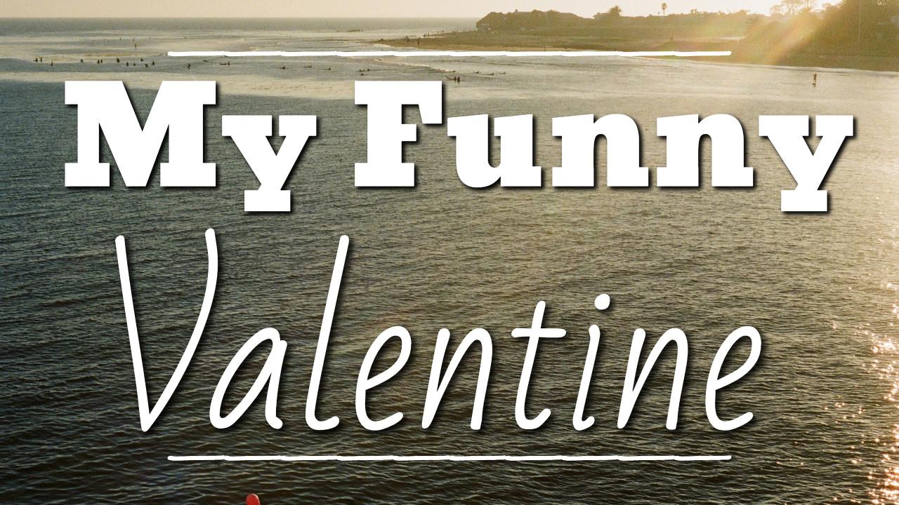 My Funny Valentine - thumbnail
