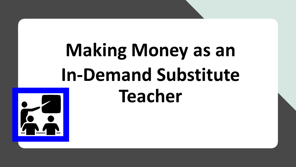 Making Money as an In-Demand Substitute Teacher